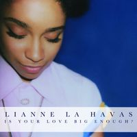 Is Your Love Big Enough ? le premier album de Lianne La Havas