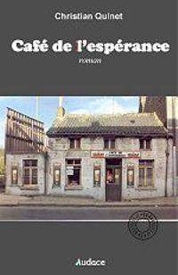 """""""Café de l'espérance"""" de Christian Quinet"""